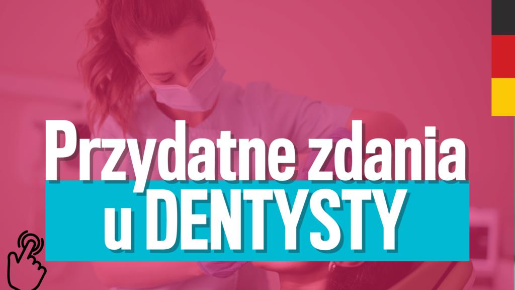 U dentysty po niemiecku